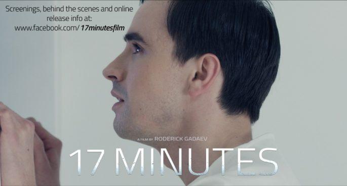 17 Minutes: Film Director Roderick Gadaev Discusses